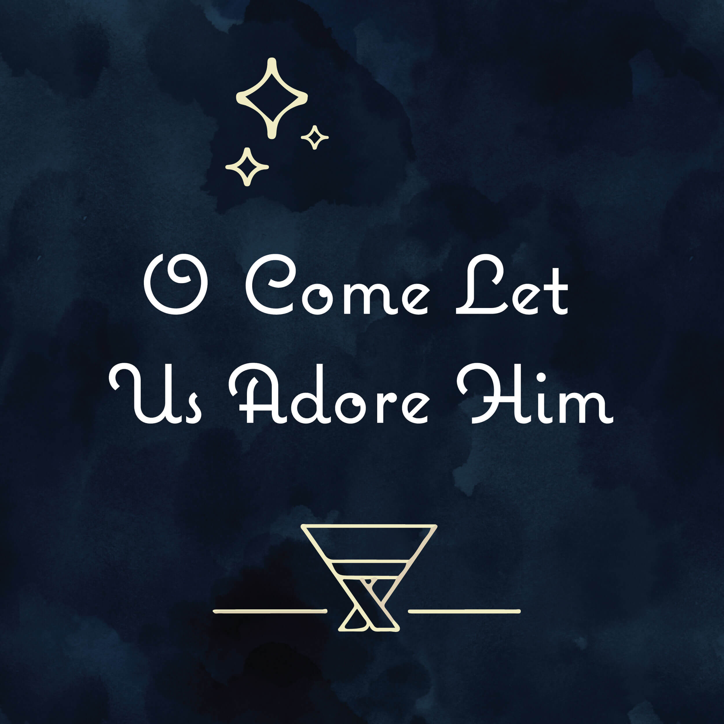 O Come Let Us Adore Him: O come ye to Bethlehem